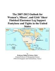 The 2007-2012 Outlook for Womens, Misses, and Girls Sheer Finished Elastomer Leg Support Pantyhose and Tights in the United States PDF