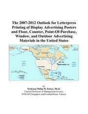 The 2007-2012 Outlook for Letterpress Printing of Display Advertising Posters and Floor, Counter, Point-Of-Purchase, Window, and Outdoor Advertising Materials in the United States PDF