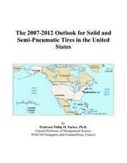 The 2007-2012 Outlook for Solid and Semi-Pneumatic Tires in the United States PDF