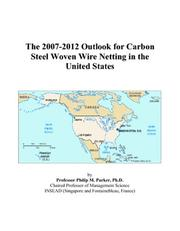 The 2007-2012 Outlook for Carbon Steel Woven Wire Netting in the United States PDF
