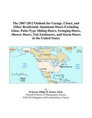 The 2007-2012 Outlook for Garage, Closet, and Other Residential Aluminum Doors Excluding Glass, Patio-Type Sliding Doors, Swinging Doors, Shower Doors, ... and Storm Doors in the United States PDF