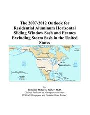 The 2007-2012 Outlook for Residential Aluminum Horizontal Sliding Window Sash and Frames Excluding Storm Sash in the United States PDF