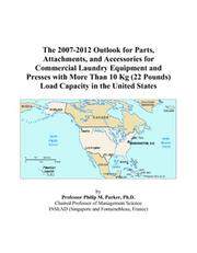 The 2007-2012 Outlook for Parts, Attachments, and Accessories for Commercial Laundry Equipment and Presses with More Than 10 Kg (22 Pounds) Load Capacity in the United States PDF
