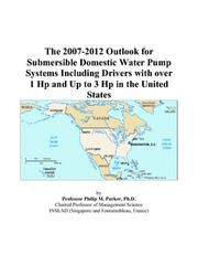 The 2007-2012 Outlook for Submersible Domestic Water Pump Systems Including Drivers with over 1 Hp and Up to 3 Hp in the United States PDF