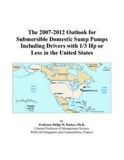 The 2007-2012 Outlook for Submersible Domestic Sump Pumps Including Drivers with 1/3 Hp or Less in the United States PDF