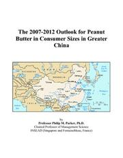 The 2007-2012 Outlook for Peanut Butter in Consumer Sizes in Greater China PDF