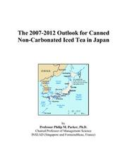The 2007-2012 Outlook for Canned Non-Carbonated Iced Tea in Japan PDF