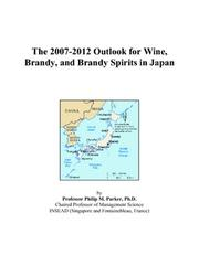 The 2007-2012 Outlook for Wine, Brandy, and Brandy Spirits in Japan PDF