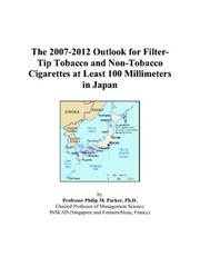 The 2007-2012 Outlook for Filter-Tip Tobacco and Non-Tobacco Cigarettes at Least 100 Millimeters in Japan PDF