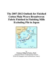 The 2007-2012 Outlook for Finished Cotton Plain Weave Broadwoven Fabric Finished in Finishing Mills Excluding Pile in Japan PDF