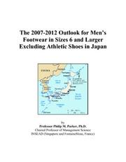The 2007-2012 Outlook for Mens Footwear in Sizes 6 and Larger Excluding Athletic Shoes in Japan PDF
