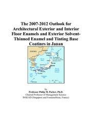 The 2007-2012 Outlook for Architectural Exterior and Interior Floor Enamels and Exterior Solvent-Thinned Enamel and Tinting Base Coatings in Japan PDF