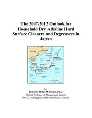 The 2007-2012 Outlook for Household Dry Alkaline Hard Surface Cleaners and Degreasers in Japan PDF