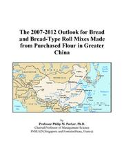 The 2007-2012 Outlook for Bread and Bread-Type Roll Mixes Made from Purchased Flour in Greater China PDF