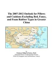 The 2007-2012 Outlook for Pillows and Cushions Excluding Bed, Fancy, and Foam Rubber Types in Greater China PDF