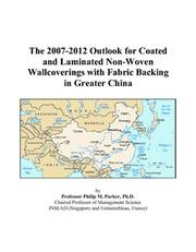 The 2007-2012 Outlook for Coated and Laminated Non-Woven Wallcoverings with Fabric Backing in Greater China PDF