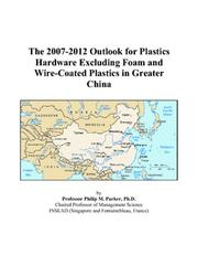 The 2007-2012 Outlook for Plastics Hardware Excluding Foam and Wire-Coated Plastics in Greater China PDF