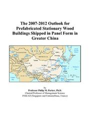 The 2007-2012 Outlook for Prefabricated Stationary Wood Buildings Shipped in Panel Form in Greater China PDF