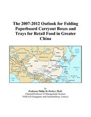 The 2007-2012 Outlook for Folding Paperboard Carryout Boxes and Trays for Retail Food in Greater China PDF
