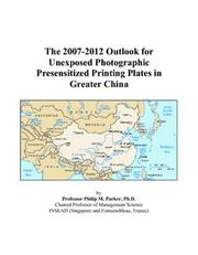 The 2007-2012 Outlook for Unexposed Photographic Presensitized Printing Plates in Greater China PDF