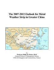 The 2007-2012 Outlook for Metal Weather Strip in Greater China PDF