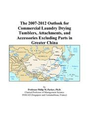 The 2007-2012 Outlook for Commercial Laundry Drying Tumblers, Attachments, and Accessories Excluding Parts in Greater China PDF