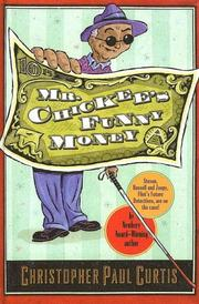 Cover of: Mr. Chickee's funny money | Christopher Paul Curtis