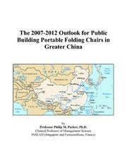 The 2007-2012 Outlook for Public Building Portable Folding Chairs in Greater China PDF