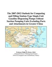 The 2007-2012 Outlook for Computing and Filling Station-Type Single-Unit Gasoline Dispensing Pumps without Suction Pumping Units Excluding Parts and Attachments in Greater China PDF