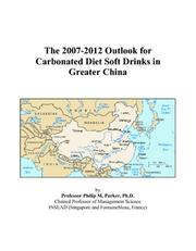 The 2007-2012 Outlook for Carbonated Diet Soft Drinks in Greater China PDF