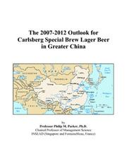 The 2007-2012 Outlook for Carlsberg Special Brew Lager Beer in Greater China PDF