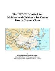 The 2007-2012 Outlook for Multipacks of Childrens Ice Cream Bars in Greater China PDF