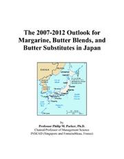The 2007-2012 Outlook for Margarine, Butter Blends, and Butter Substitutes in Japan PDF