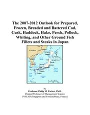 The 2007-2012 Outlook for Prepared, Frozen, Breaded and Battered Cod, Cusk, Haddock, Hake, Perch, Pollock, Whiting, and Other Ground Fish Fillets and Steaks in Japan PDF