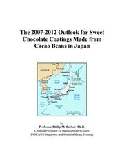 The 2007-2012 Outlook for Sweet Chocolate Coatings Made from Cacao Beans in Japan PDF