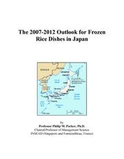 The 2007-2012 Outlook for Frozen Rice Dishes in Japan PDF