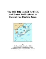 The 2007-2012 Outlook for Fresh and Frozen Beef Produced in Slaughtering Plants in Japan PDF