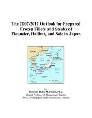 The 2007-2012 Outlook for Prepared Frozen Fillets and Steaks of Flounder, Halibut, and Sole in Japan PDF