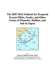 The 2007-2012 Outlook for Prepared Frozen Fillets, Steaks, and Other Forms of Flounder, Halibut, and Sole in Japan PDF