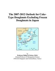 The 2007-2012 Outlook for Cake-Type Doughnuts Excluding Frozen Doughnuts in Japan PDF