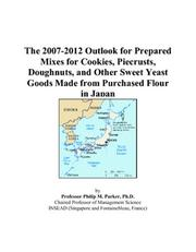 The 2007-2012 Outlook for Prepared Mixes for Cookies, Piecrusts, Doughnuts, and Other Sweet Yeast Goods Made from Purchased Flour in Japan PDF