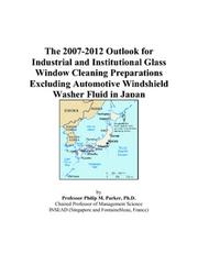 The 2007-2012 Outlook for Industrial and Institutional Glass Window Cleaning Preparations Excluding Automotive Windshield Washer Fluid in Japan PDF