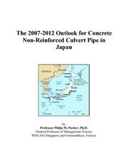 The 2007-2012 Outlook for Concrete Non-Reinforced Culvert Pipe in Japan PDF