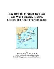 The 2007-2012 Outlook for Floor and Wall Furnaces, Heaters, Stokers, and Related Parts in Japan PDF