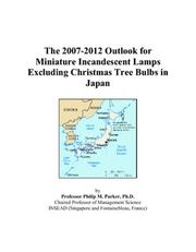 The 2007-2012 Outlook for Miniature Incandescent Lamps Excluding Christmas Tree Bulbs in Japan PDF