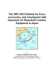 The 2007-2012 Outlook for Parts, Accessories, and Attachments Sold Separately for Household Laundry Equipment in Japan PDF