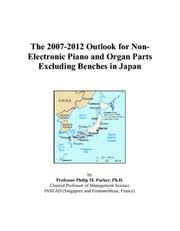 The 2007-2012 Outlook for Non-Electronic Piano and Organ Parts Excluding Benches in Japan PDF