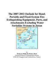 The 2007-2012 Outlook for Hand-Portable and Fixed-System Fire Extinguishing Equipment, Parts, and Attachments Excluding Water Sprinkler Systems in Japan PDF