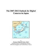The 2007-2012 Outlook for Digital Cameras in Japan PDF