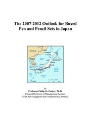 The 2007-2012 Outlook for Boxed Pen and Pencil Sets in Japan PDF